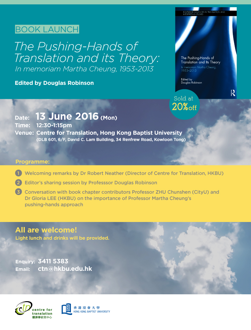 Book Launch Book Title: The Pushing-Hands of Translation and its Theory: In memoriam Martha Cheung, 1953-2013 (edited by Douglas Robinson)
